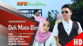 Video BANGGEBOYZ - DEK MATA  BIRU - House Mix Sep Jai-Jai 2 Official HD Video Quality 2018 MP3, 3GP, MP4, WEBM, AVI, FLV Februari 2019