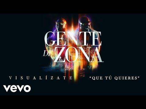 Que Tú Quieres - Gente de Zona  (Video)