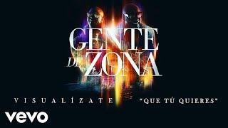 "Gente De Zona - ""Que Tú Quieres"" [Cover Audio]Album ""Visualízate"" available on these digital platforms:iTunes: http://smarturl.it/VisualizateGoogle Play: http://smarturl.it/VisualizateGPAmazon: http://smarturl.it/VisualizateAmSpotify: http://smarturl.it/VisualizateSpFollow Gente De Zona:http://www.facebook.com/gentedezonahttp://www.twitter.com/gdzoficialhttp://www.instagram.com/gentedezonaOfficial cover audio video by Gente De Zona performing ""Que Tú Quieres."" (C) 2016 Sony Music Entertainment US Latin LLC/Magnus Media LLC"