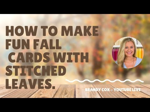 How to make to cards for the Fall Season with stitched leaves.