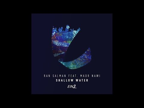 Ran Salman feat. Maor Nawi - Shallow Water (Natural Flow Interpretation)