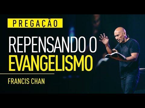 REPENSANDO O EVANGELISMO l Francis Chan