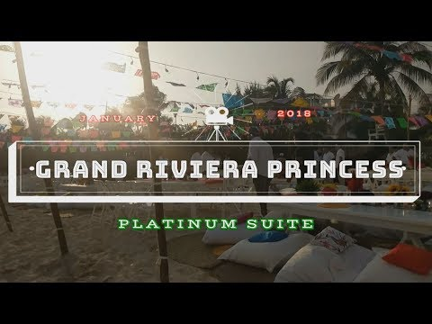 Grand Riviera Princess - PLATINUM SUITE (platinum experience)
