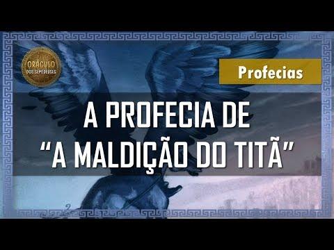 """A Profecia de """"A Maldição do Titã""""   DESVENDANDO AS PROFECIAS #3"""
