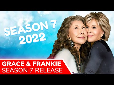 GRACE AND FRANKIE Season 7 Release Pushed to January 2022 by Netflix: FINAL Season of 16 Episodes