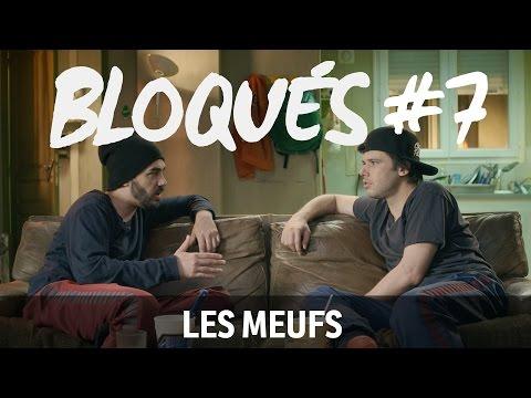 Bloqués #7 - Les meufs
