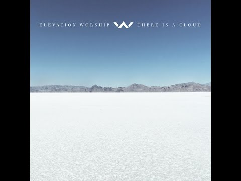 There Is a Cloud *NEW ALBUM 2017* - Elevation Worship
