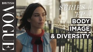 Alexa Chung on Positive Body Image and Diversity | S1, E3 | Future of Fashion | British Vogue