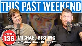 Michael Bisping | This Past Weekend #136