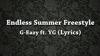 G-Eazy - Endless Summer Freestyle (Lyrics) ft. YG