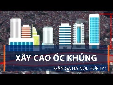 Xây cao ốc khủng gần ga Hà Nội: Hợp lý? | VTC1 - Thời lượng: 2 phút, 53 giây.