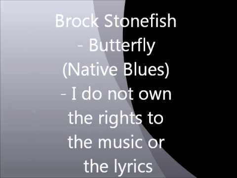 Brock Stonefish -  Butterfly (Native Blues)