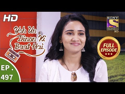 Yeh Un Dinon Ki Baat Hai - Ep 497 - Full Episode - 16th August, 2019