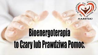 Bioenergoterapia to Czary lub Prawdziwa Pomoc. Aleksander Haretski.