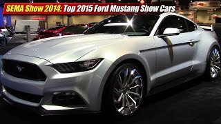 SEMA Show 2014: Top 2015 Ford Mustang Show Cars