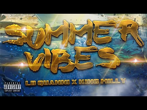 LB_Quanni x King Milly - Summer Vibes (Official Lyric Video)