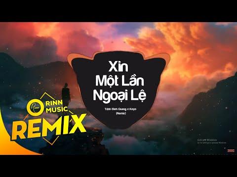 Xin Một Lần Ngoại Lệ (Remix) - Trịnh Đình Quang x Keyo | Bản Remix Cực Căng | Orinn Remix - Thời lượng: 4:17.