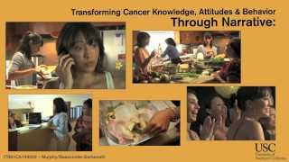 Transforming Cancer Knowledge, Attitudes & Behavior Through Narrative