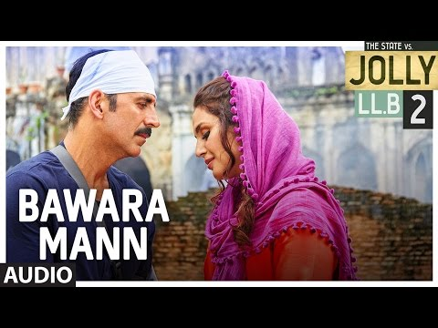 Bawara Mann Audio Song |Jolly LL.B 2 | Akshay Kuma