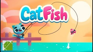 CatFish - Android Gameplay FHD
