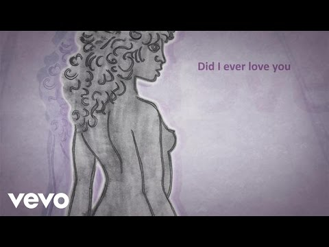Lyric Video | Did I Ever Love You