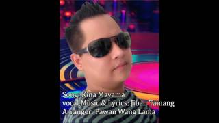 Song: Kina Mayamavocal,Music & Lyrics: Jiban TamangArranger: Pawan Wang LamaMarked By Buddha Dynamic Pvt.Ltd.