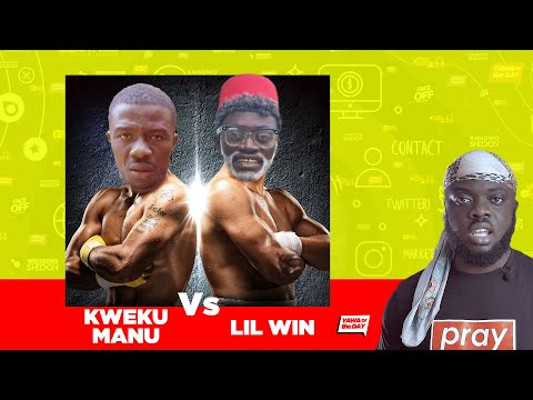 Yawa Of Thhe Day: Kwaku Manu Vs Lil Win