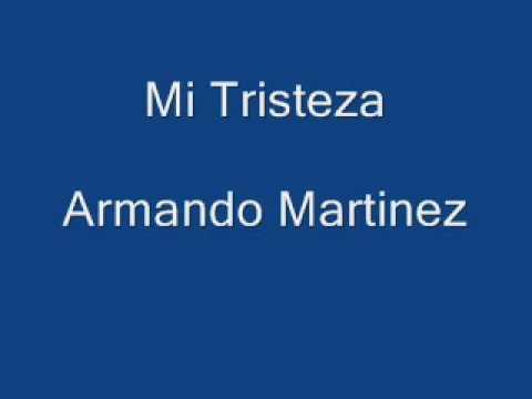Mi Tristeza - Armando Martinez