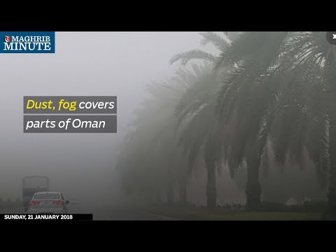 Dust and fog were reported over parts of the Sultanate on Sunday morning