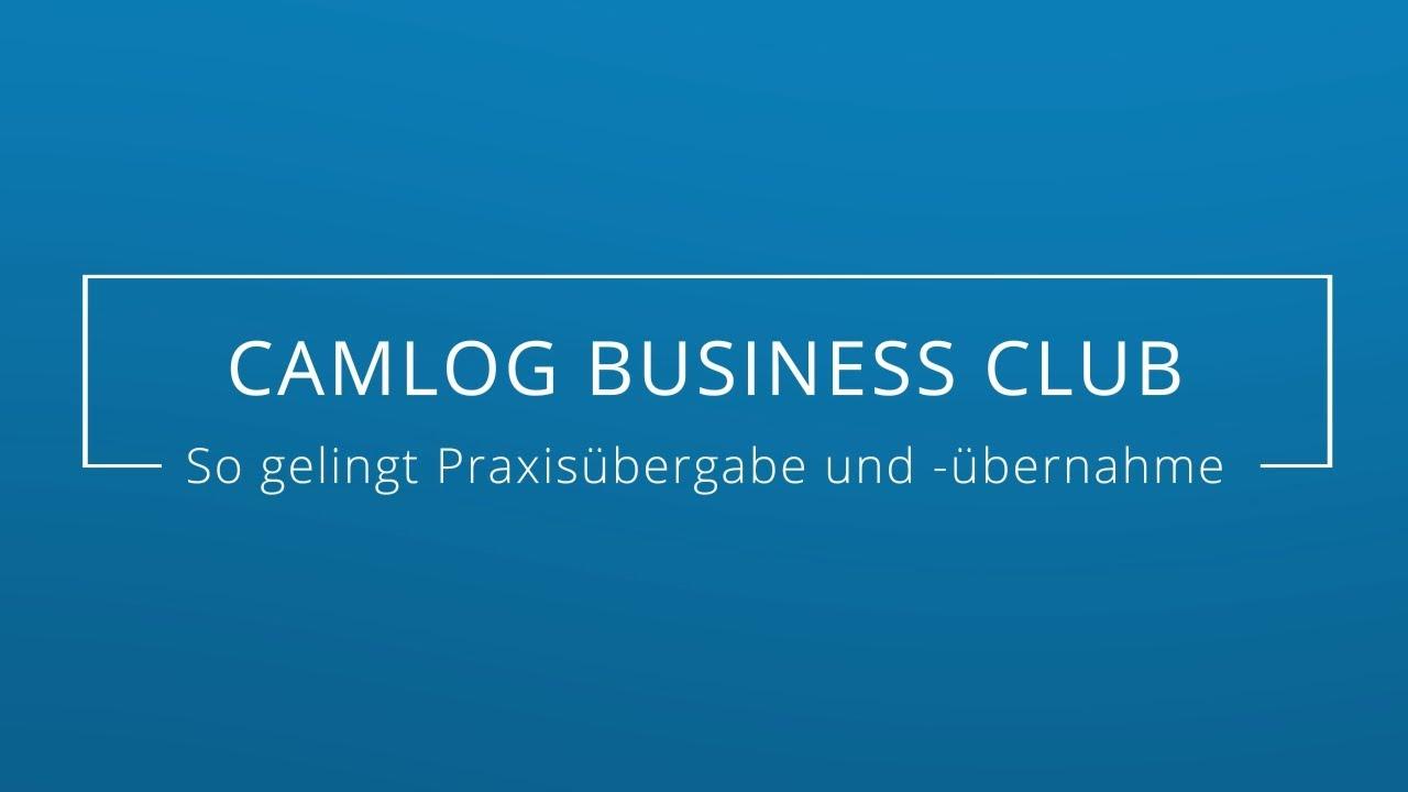 CAMLOG BUSINESS CLUB – so gelingt die Praxisübergabe und -übernahme