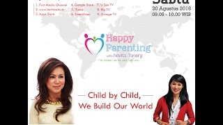 Tips Parenting Happy Parenting with Novita Tandry Episode 12 : Child by Child We Build Our World