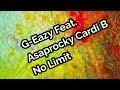 G Eazy Feat  Asaprocky Cardi B No Limit Official Lyric Video   Karaoke Version