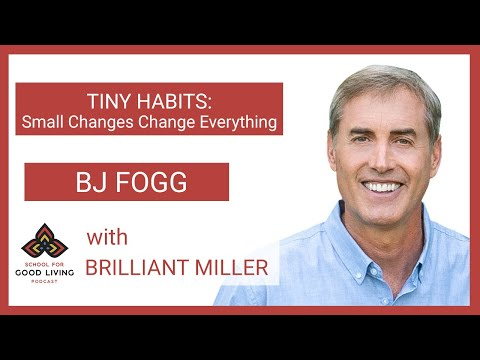 Tiny Habits: Small Changes Change Everything with BJ Fogg