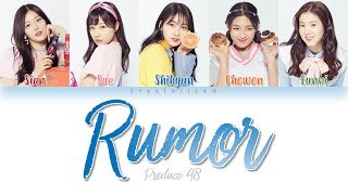 Video [PRODUCE 48] Nation's Hot Issue [국.슈 (국프의 핫이슈)] - Rumor [HAN|ROM|ENG Color Coded Lyrics] MP3, 3GP, MP4, WEBM, AVI, FLV April 2019
