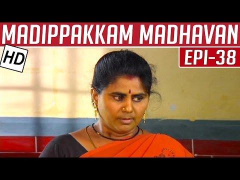 Madippakkam-Madhavan-Epi-38-24-12-2013-Kalaignar-TV