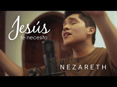 NEZARETH - Jesús Te Necesito (Jesus I Need You de Hillsong Worship - Cover en español)