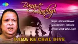 Daba Ke Chal Diye   Ghazal Song   Aziz Mian Qawwal   YouTube