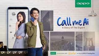 Video [TRAILER] OPPO F5 Blue Mini Series - Call Me Ai : A Story of The Expert MP3, 3GP, MP4, WEBM, AVI, FLV Januari 2018