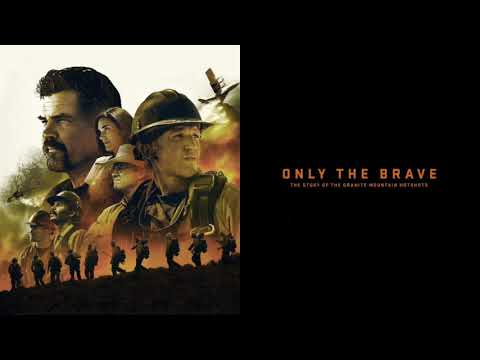 Only The Brave - Hotshots (OST Joseph Trapanese)