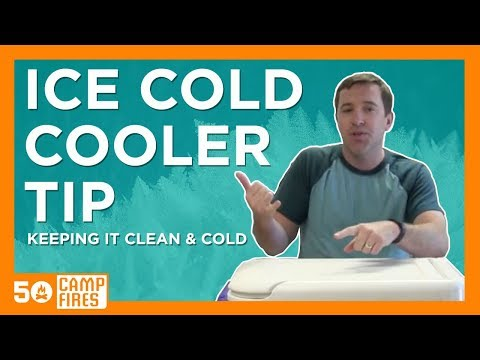 Camping Tips : Keeping Your Cooler Clean & Cold - 50 Campfires