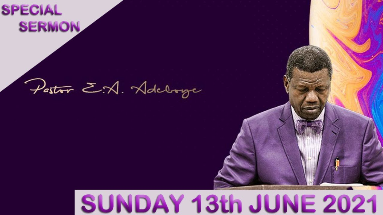 RCCG Sunday Live 13 June 2021 Special Service with Pastor E. A. Adeboye
