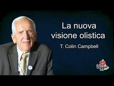 la nuova visione olistica del dottor t.colin campbell!