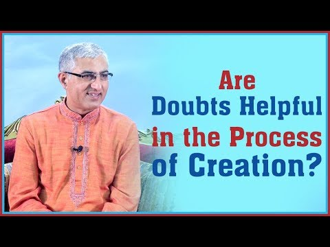 (Are Doubts Helpful in the Process of Creation? - Duration: 12 minutes.)