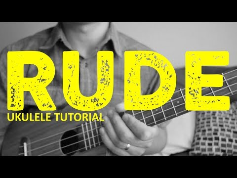 Rude - Ukulele Tutorial - MAGIC! - Chords - How To Play