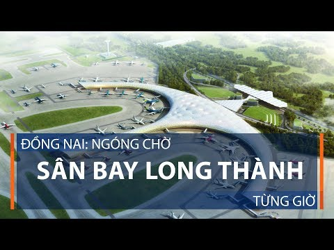 Đồng Nai: Ngóng chờ sân bay Long Thành từng giờ | VTC1 - Thời lượng: 3 phút, 22 giây.