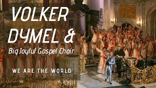 Download Lagu Gospelchor - We are the world - Volker Dymel & Big Joyful Gospel Choir Mp3