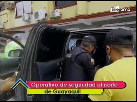 Operativo de seguridad al norte de Guayaquil