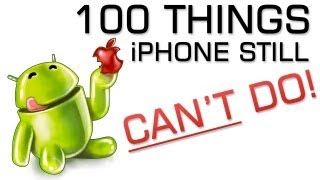 100 Things iPhone's Can't do Android Phones Can - YouTube