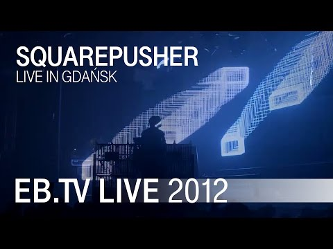 Squarepusher live in Gdańsk and Vienna, 2012