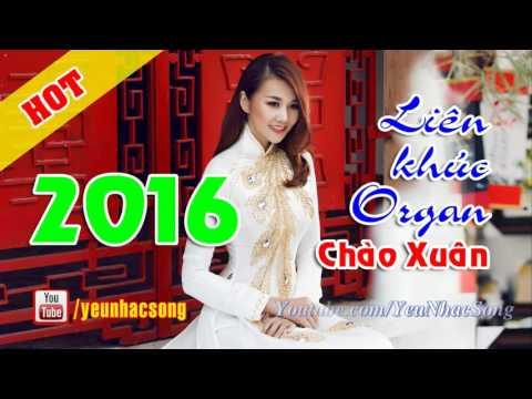 Liên Khúc Organ 2015 - Những Ca Khúc Trữ Tình, Sôi Động Chào Xuân